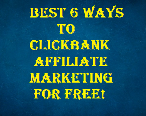 ClickBank Affiliate Marketing for Free