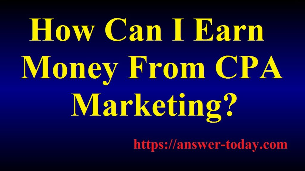 Earn Money From CPA Marketing