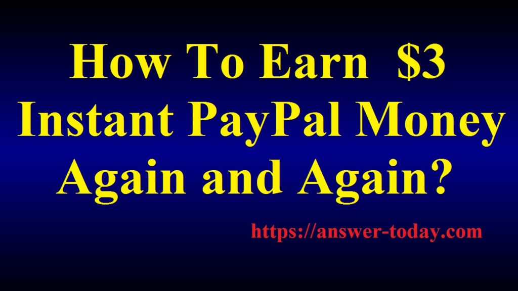 Earn $3 Instant PayPal Money