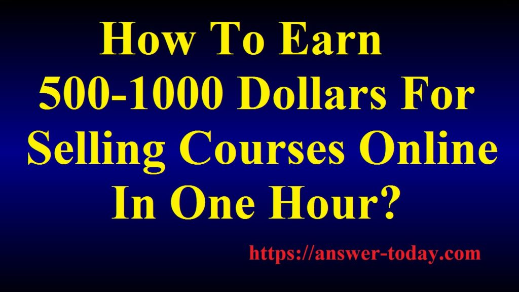 Earn 500-1000 Dollars For Selling Courses Online