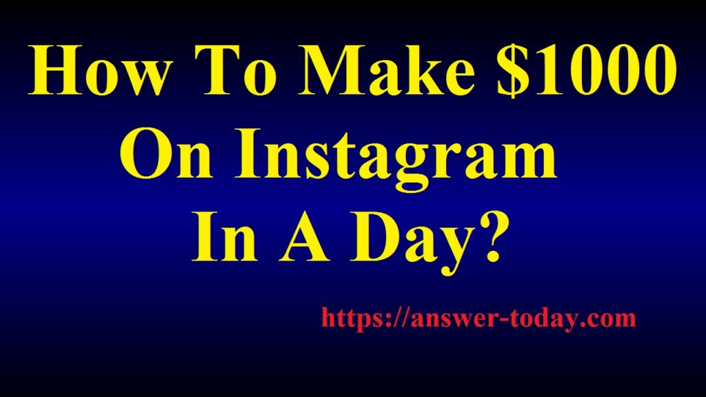Make $1000 On Instagram In A Day