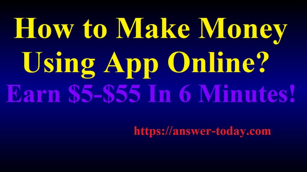Make Money Using App Online
