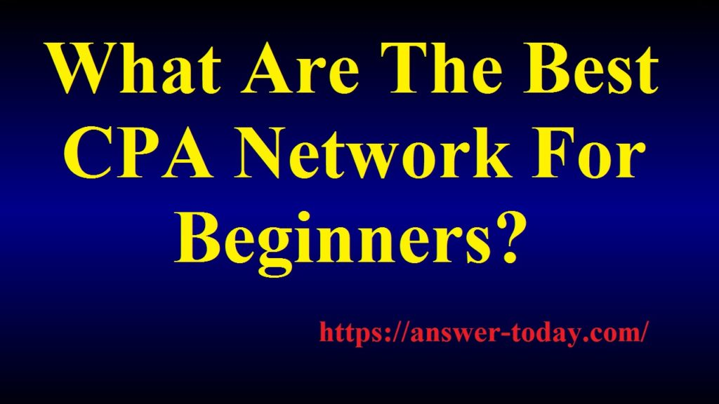 Best CPA Network For Beginners
