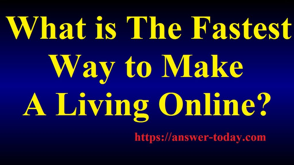 The Fastest Way to Make a Living Online