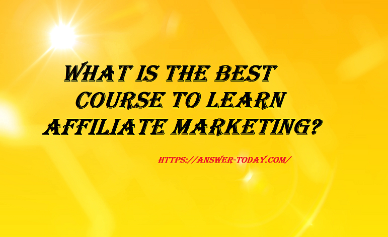 Best Course to Learn Affiliate Marketing