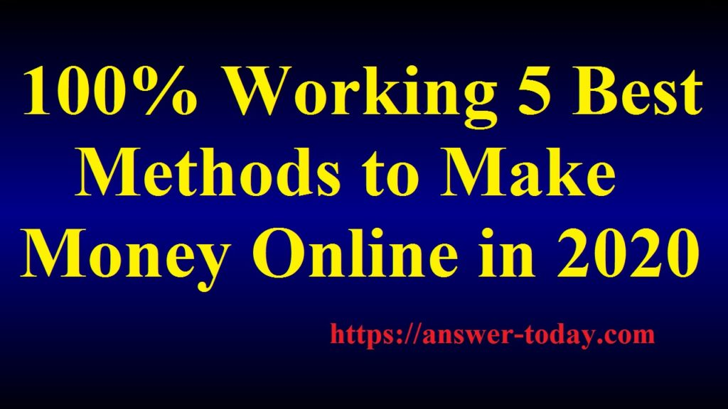 5 Best Methods to Make Money Online in 2020