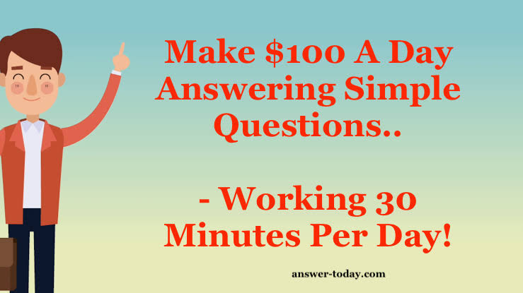 Make $100 A Day Answering Simple Questions