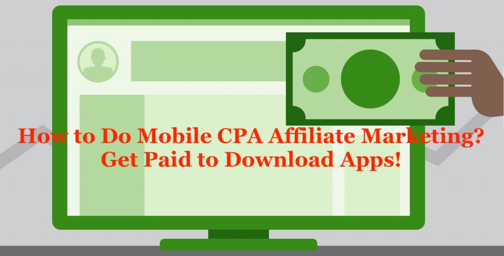 How to Do Mobile CPA Affiliate Marketing