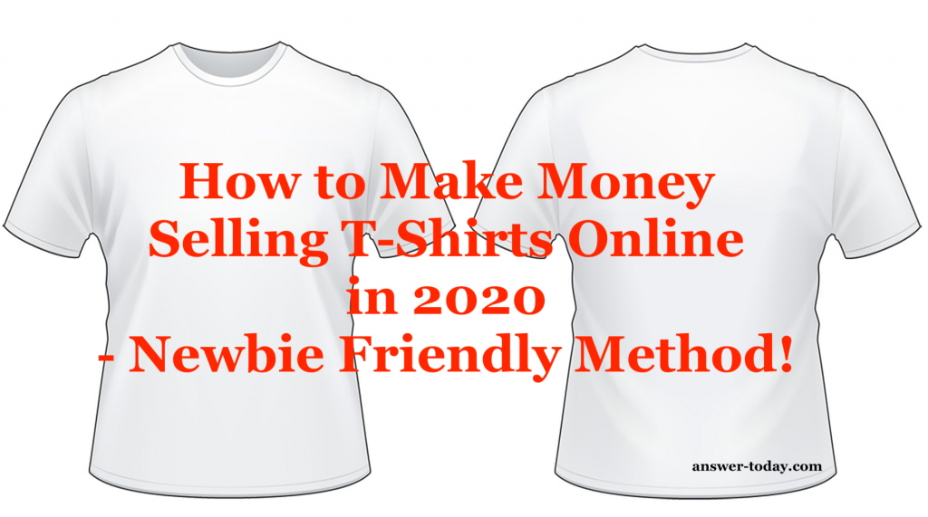 How to Make Money Selling T-Shirts Online in 2020
