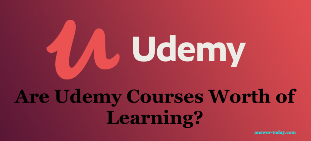 Are Udemy Courses Worth of Learning