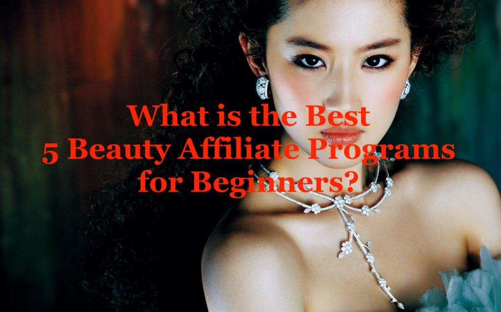 What are the Best 5 Beauty Affiliate Programs for Beginners