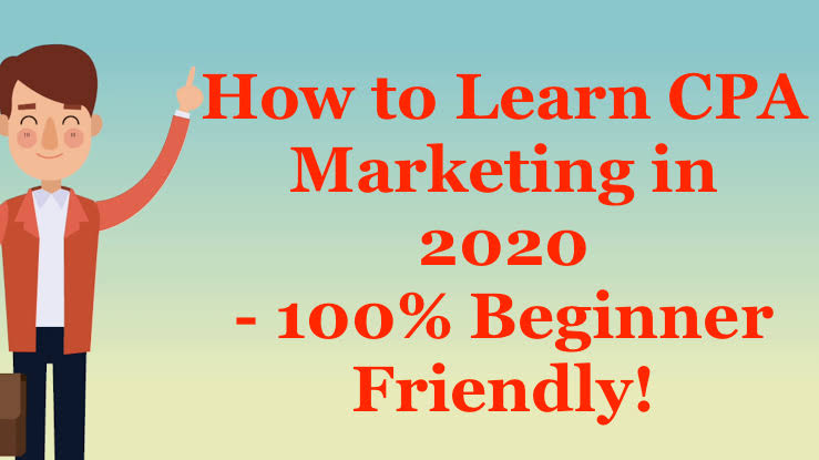 How to Learn CPA Marketing in 2020