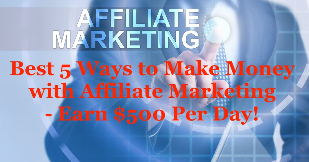 Best 5 Ways to Make Money with Affiliate Marketing