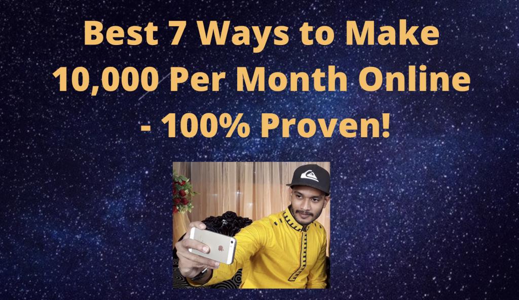 Best 7 Ways to Make 10,000 Per Month Online