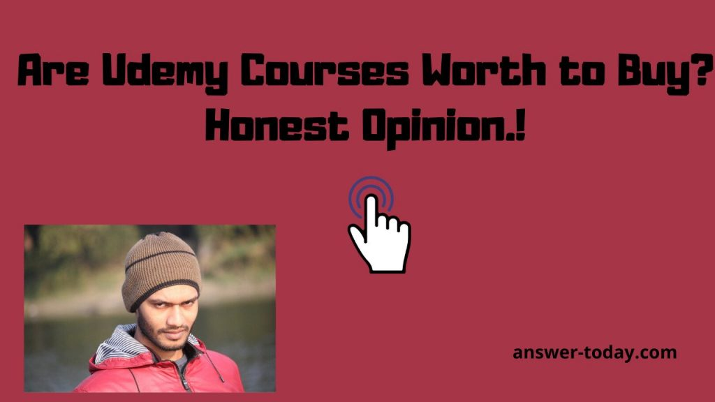 Are Udemy Courses Worth to Buy