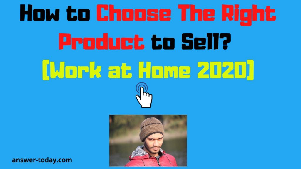 How to Choose The Right Product to Sell?