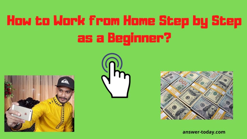 How to Work from Home Step by Step