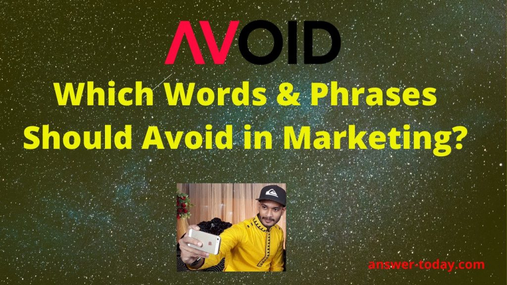 Which Words-Phrases Should Avoid in Marketing