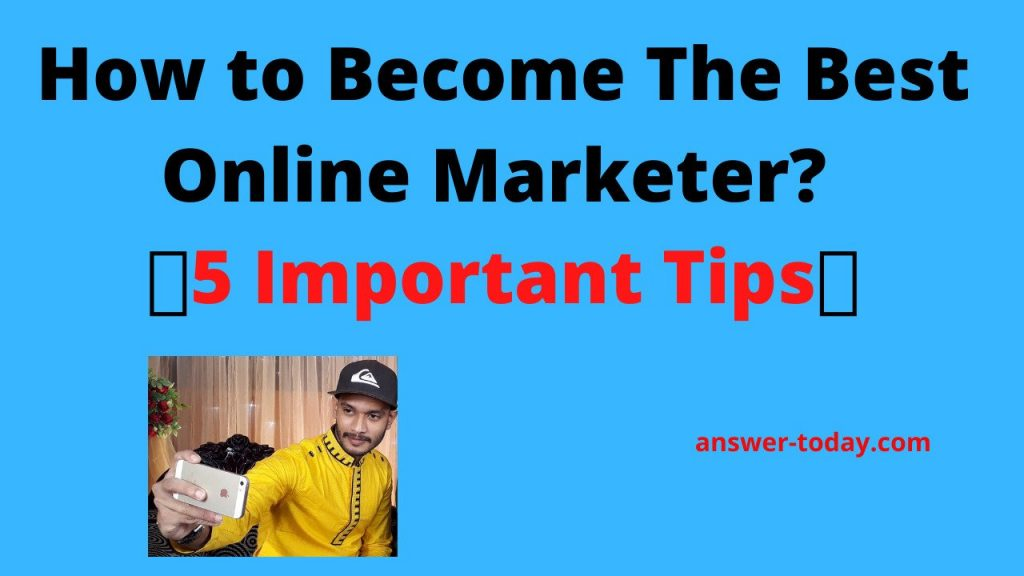 How to Become The Best Online Marketer