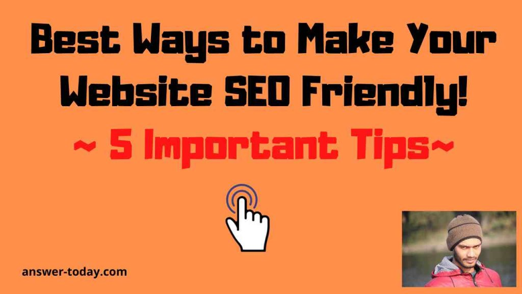 Best Ways to Make Your Website SEO Friendly