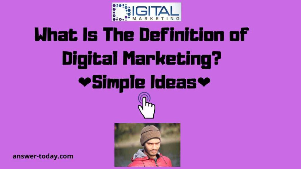 What Is The Definition of Digital Marketing