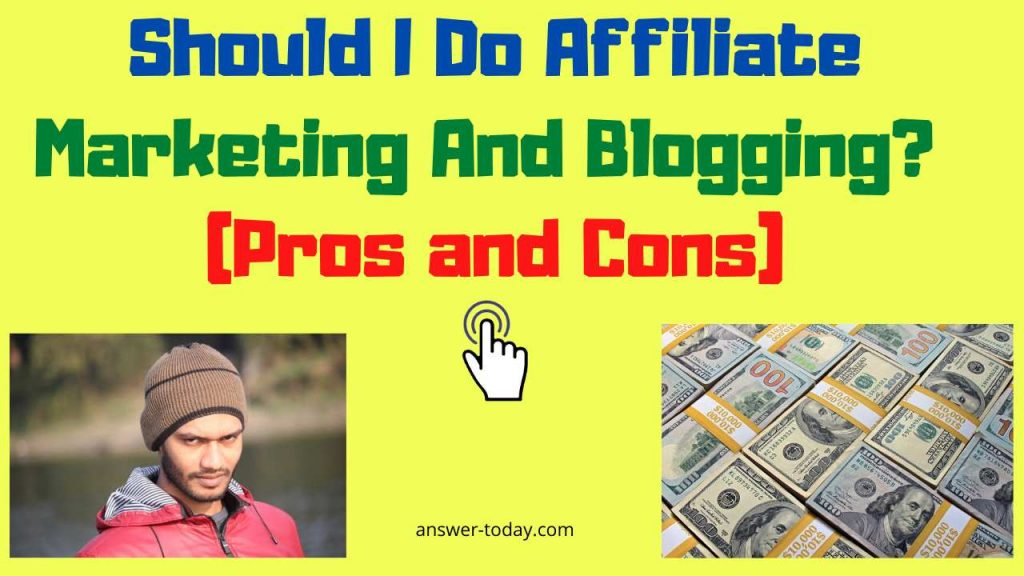 Should I Do Affiliate Marketing And Blogging?
