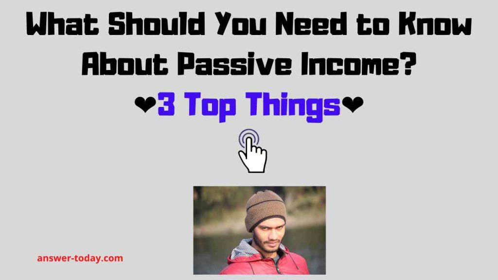 What Should You Need to Know About Passive Income?