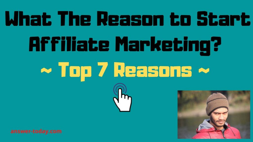 What The Reason to Start Affiliate Marketing?