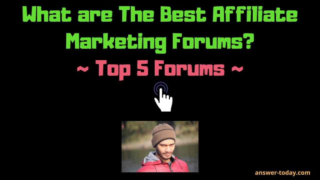 What are The Best Affiliate Marketing Forums?