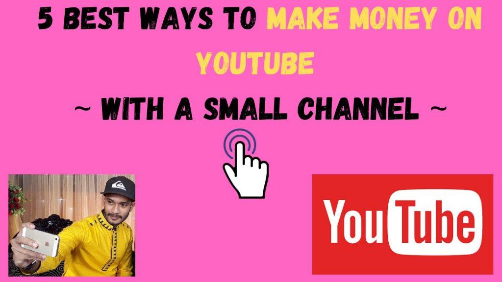 5 Best Ways To Make Money On YouTube