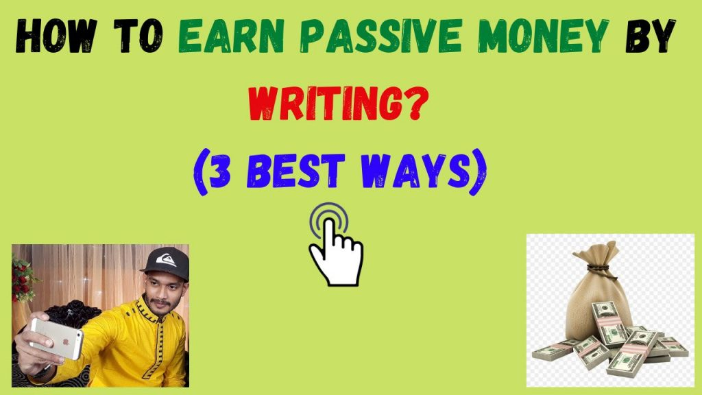 How to Earn Passive Money by Writing