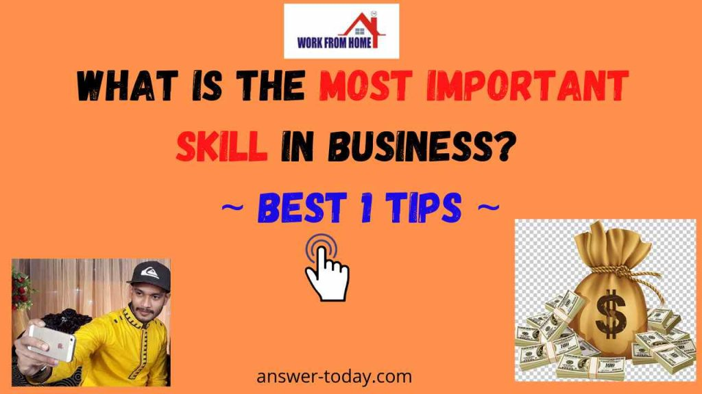 What Is The Most Important Skill In Business