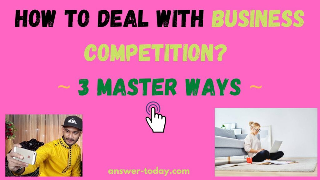 How to Deal with Business Competition