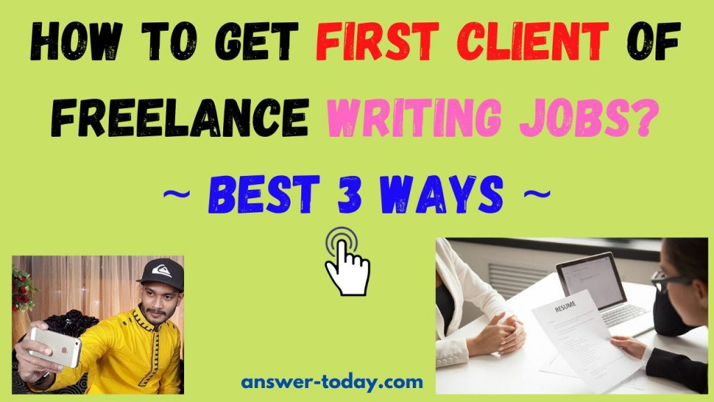 How to Get First Client of Freelance Writing Jobs?