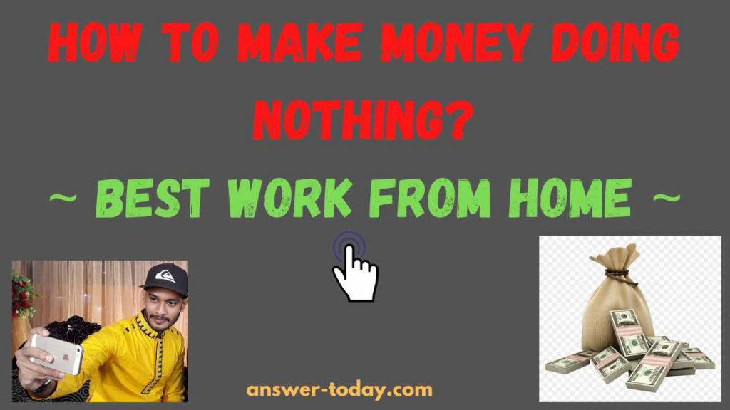How to Make Money Doing Nothing?