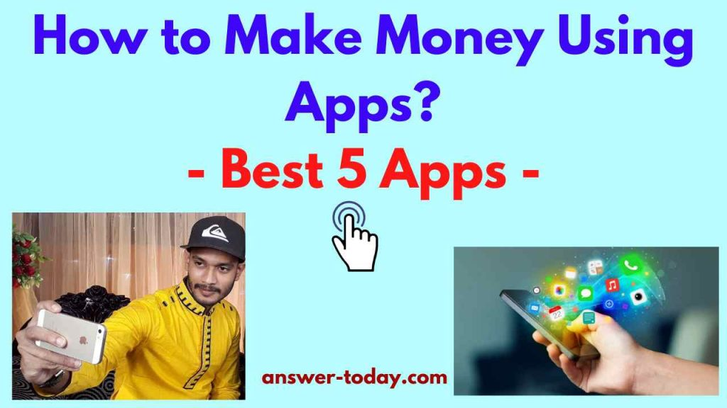 How to Make Money Using Apps as A College Student?