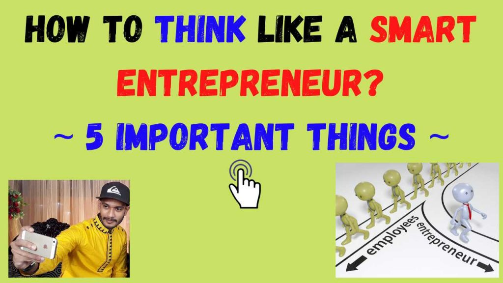 How to Think Like A Smart Entrepreneur