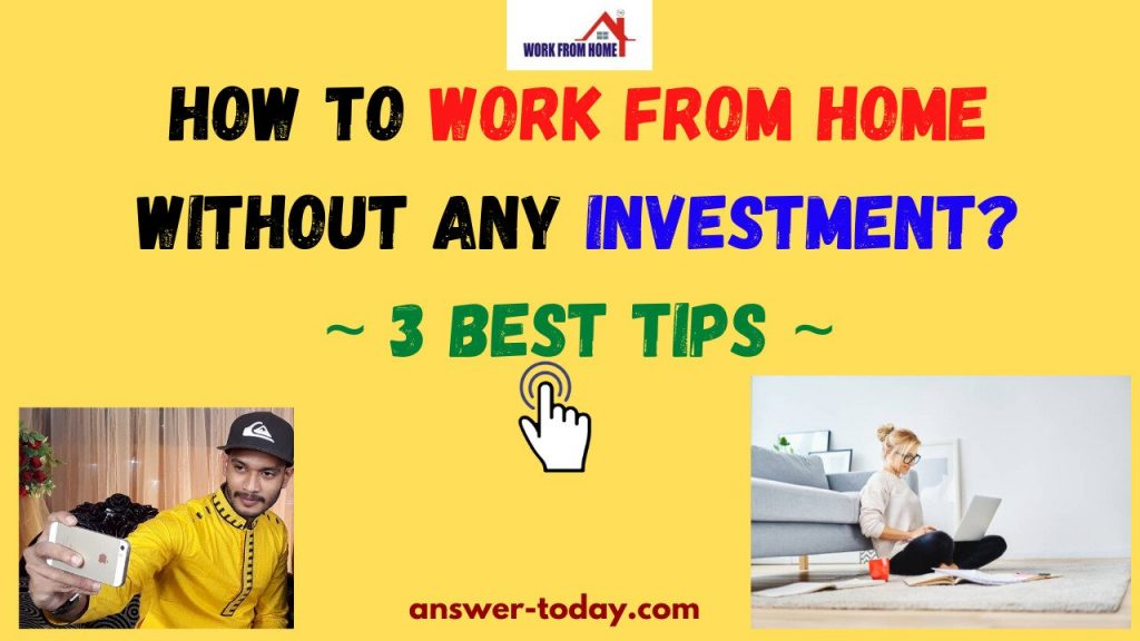 How to Work From Home Without Any Investment
