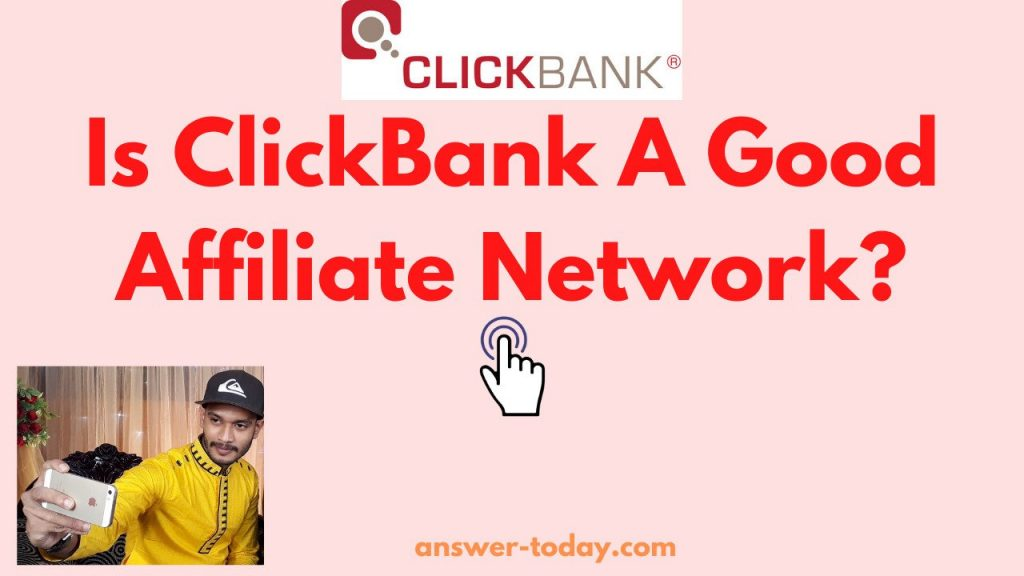 Is ClickBank A Good Affiliate Network?