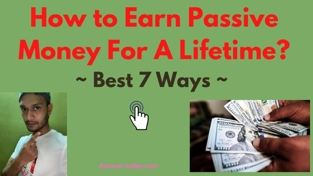 How to Earn Passive Money For A Lifetime