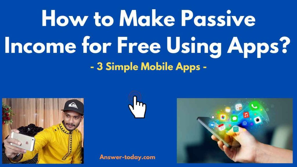 How to Make Passive Income for Free Using Apps?