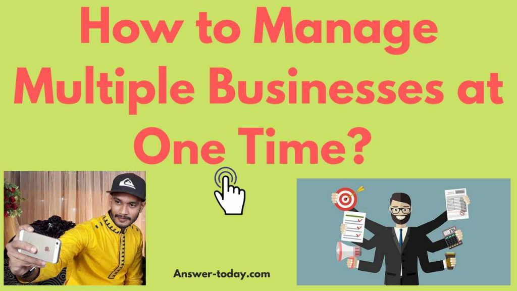 How to Manage Multiple Businesses at One Time