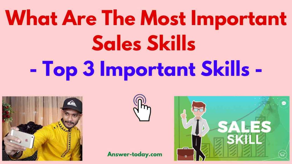 What Are The Most Important Sales Skills