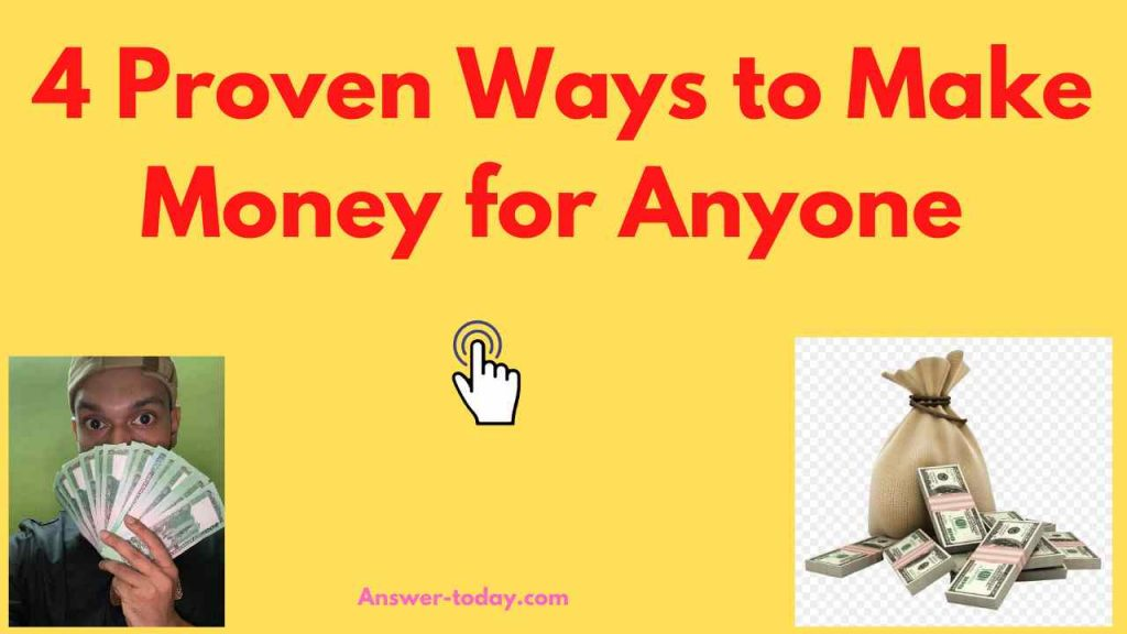 4 Proven Ways to Make Money for Anyone