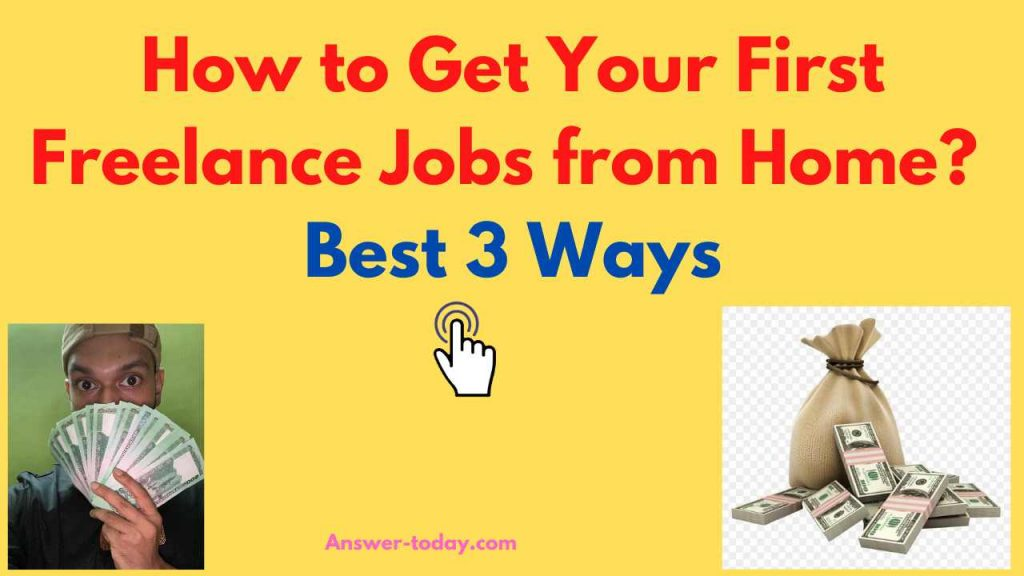 How to Get Your First Freelance Jobs from Home?