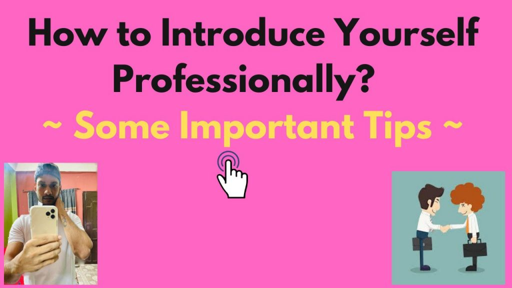 How to Introduce Yourself Professionally?