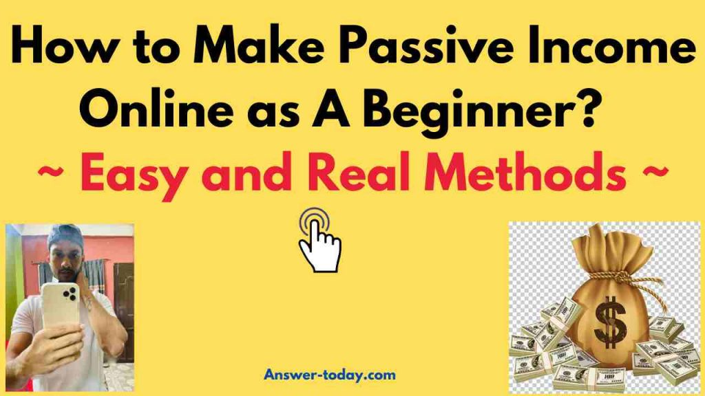 How to Make Passive Income Online as A Beginner
