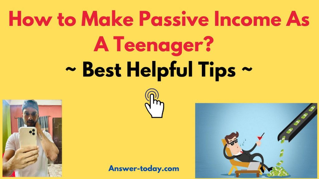 How to Make Passive Income As A Teenager