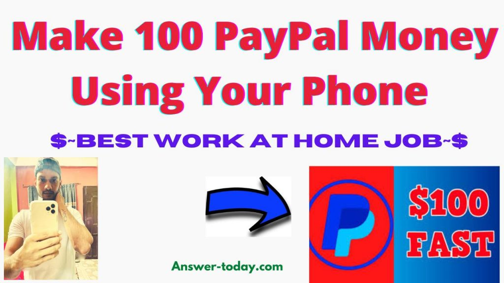 Make 100 PayPal Money Using Your Phone