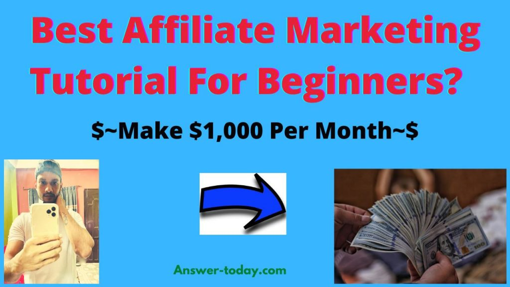 Best Affiliate Marketing Tutorial For Beginners